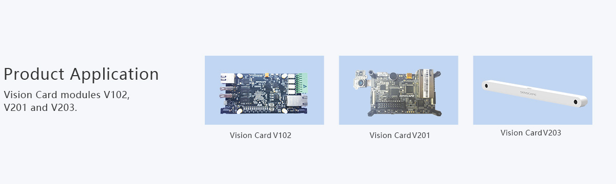 Product Application: Vision Card modules V102, V201 and V203.